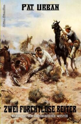Zwei furchtlose Reiter