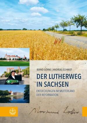 Der Lutherweg in Sachsen