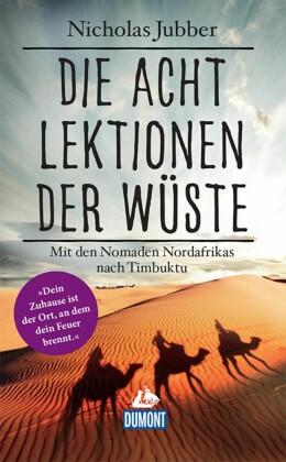 DuMont Welt-Menschen-Reisen Die acht Lektionen der Wüste