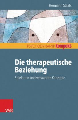 Die therapeutische Beziehung - Spielarten und verwandte Konzepte