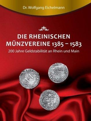 Die rheinischen Münzvereine 1385-1583
