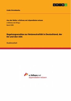 Regelungsansätze zur Netzneutralität in Deutschland, der EU und den USA
