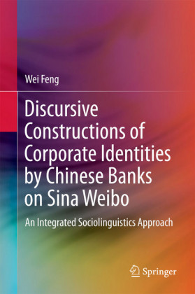 Discursive Constructions of Corporate Identities by Chinese Banks on Sina Weibo