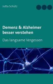 Demenz & Alzheimer besser verstehen