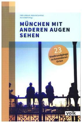 München mit anderen Augen sehen