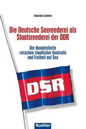 Die Deutsche Seereederei als Staatsreederei der DDR