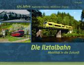 Die Ilztalbahn - Mobilität in die Zukunft Cover