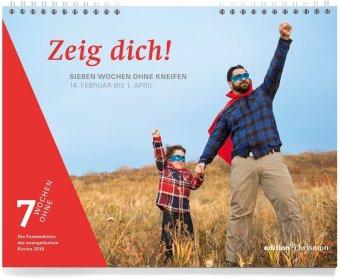 7 Wochen ohne - Zeig dich!, Tageswandkalender 2018