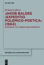Jakob Baldes ?Expeditio Polemico-Poetica? (1664)