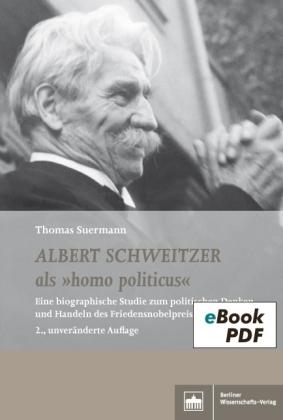 Albert Schweitzer als 'homo politicus'