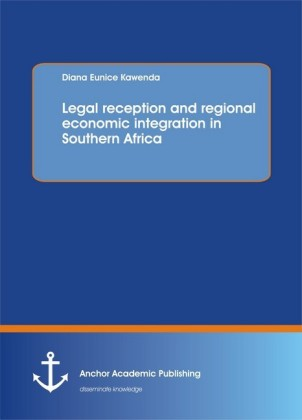 Legal reception and regional economic integration in Southern Africa