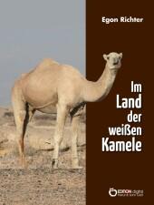 Im Lande der weißen Kamele