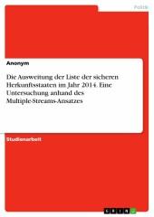 Die Ausweitung der Liste der sicheren Herkunftsstaaten im Jahr 2014. Eine Untersuchung anhand des Multiple-Streams-Ansatzes