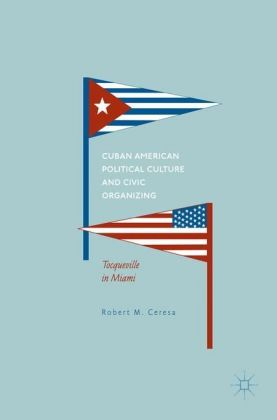 Cuban American Political Culture and Civic Organizing
