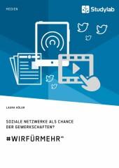 Soziale Netzwerke als Chance der Gewerkschaften? #WirFürMehr'