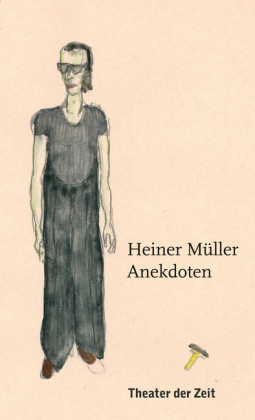 Heiner Müller - Anekdoten