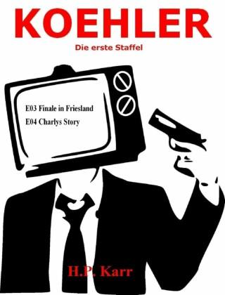 KOEHLER - Finale in Friesland - Charlys Story