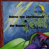 Rabrax vom Lilarabenstein und der Donner Schiss