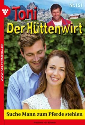 Toni der Hüttenwirt 151 - Heimatroman