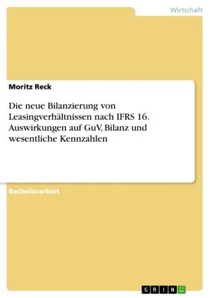 Die neue Bilanzierung von Leasingverhältnissen nach IFRS 16 ...