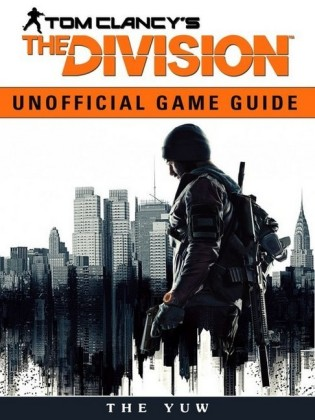 Tom Clancys the Division Game Guide Unofficial