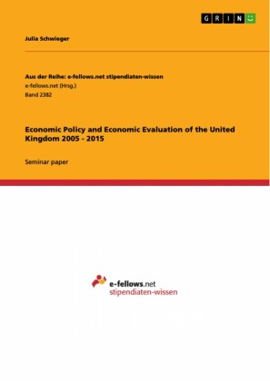 Economic Policy and Economic Evaluation of the United Kingdom 2005 - 2015