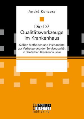 Die D7 Qualitätswerkzeuge im Krankenhaus