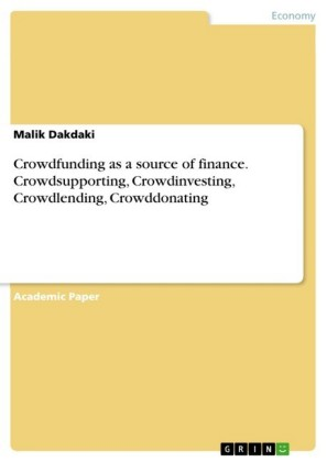 Crowdfunding as a source of finance. Crowdsupporting, Crowdinvesting, Crowdlending, Crowddonating