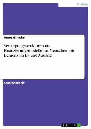 Versorgungsstrukturen und Finanzierungsmodelle für Menschen mit Demenz im In- und Ausland