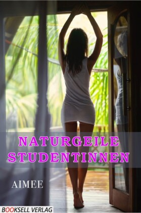 Naturgeile Studentinnen