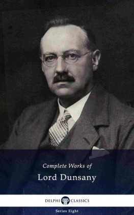 Delphi Complete Works of Lord Dunsany (Illustrated)