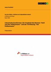 Literarische Kurzformen. Ein Vergleich des Romans 'Emil und der Pelikanmann' und der Verfilmung 'Der Pelikanmann'