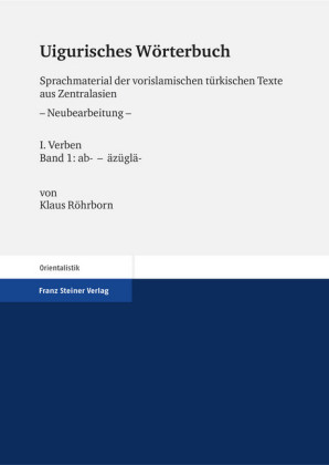 Uigurisches Wörterbuch. Sprachmaterial der vorislamischen türkischen Texte aus Zentralasien. Neubearbeitung