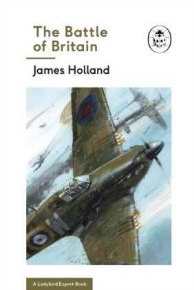 Battle of Britain (A Ladybird Expert Book)