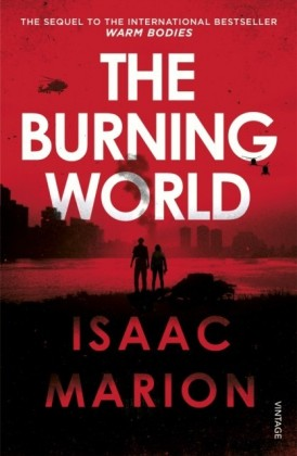 Burning World (The Warm Bodies Series)