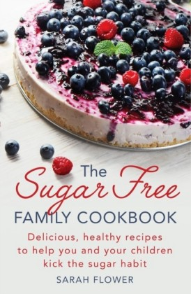 Sugar-Free Family Cookbook