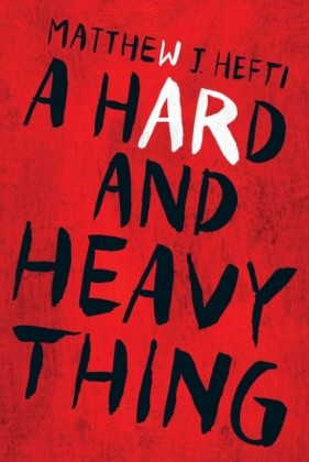 Hard And Heavy Thing