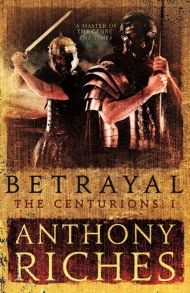 Betrayal: The Centurions I