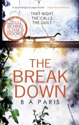 Breakdown: The 2017 gripping thriller from the bestselling author of Behind Closed Doors