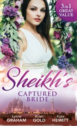 Sheikh's Captured Bride: The Sheikh's Prize / The Sheikh's Son / Captured by the Sheikh (Rivals to the Crown of Kadar, Book 1) (Mills & Boon M&B)