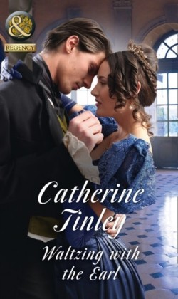 Waltzing With The Earl (Mills & Boon Historical)