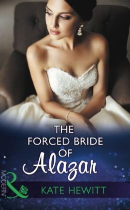 Forced Bride Of Alazar (Mills & Boon Modern) (Seduced by a Sheikh, Book 2)