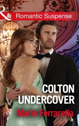 Colton Undercover (Mills & Boon Romantic Suspense) (The Coltons of Shadow Creek, Book 2)