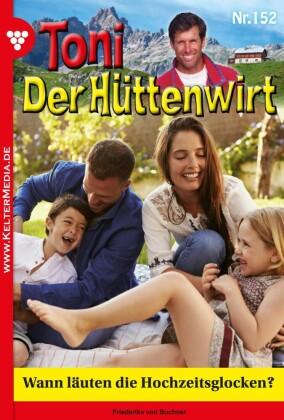 Toni der Hüttenwirt 152 - Heimatroman