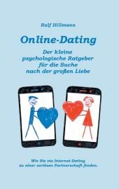 Online-Dating - Der kleine psychologische Ratgeber für die Suche nach der großen Liebe