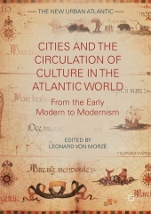 Cities and the Circulation of Culture in the Atlantic World
