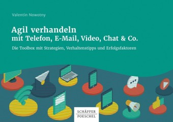 Agil verhandeln mit Telefon, E-Mail, Video, Chat & Co.