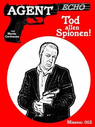 AGENT ECHO - Tod allen Spionen!
