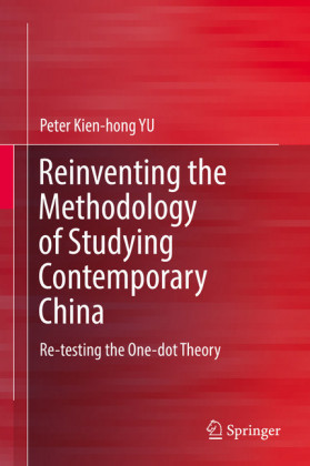Reinventing the Methodology of Studying Contemporary China