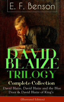 DAVID BLAIZE TRILOGY - Complete Collection: David Blaize, David Blaize and the Blue Door & David Blaize of King's (Illustrated Edition)